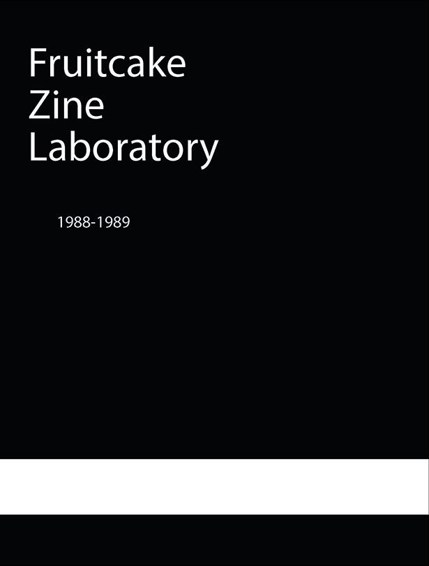 Fruitcake Zine Lab 1988-1989 Cover